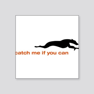 Catch me if you Can Whippet Sticker