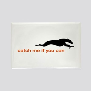 Catch me if you Can Whippet Rectangle Magnet