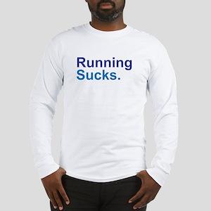 Running Sucks Blue Long Sleeve T-Shirt