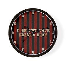 I Am Not Your Freak Show Wall Clock