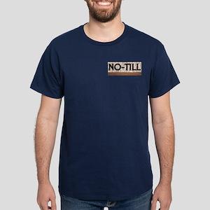 No Till Dark T-Shirt
