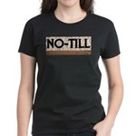 No Till Women's Dark T-Shirt