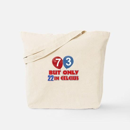 73 year old designs Tote Bag