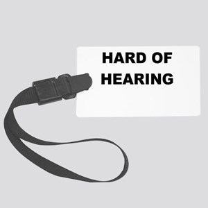 HARD OF HEARING Luggage Tag