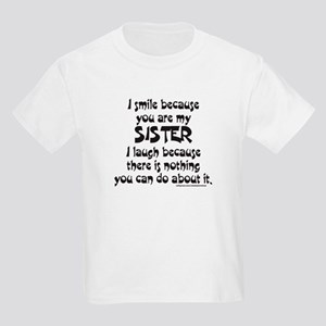 BECAUSE YOU ARE MY SISTER Kids Light T-Shirt