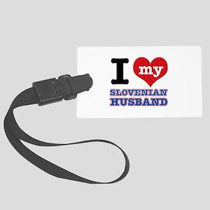 I love my Slovenian Husband Large Luggage Tag