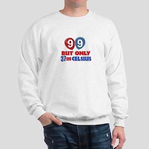 99 year old designs Sweatshirt