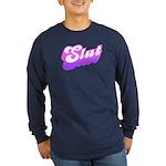 SLUT Long Sleeve Dark T-Shirt