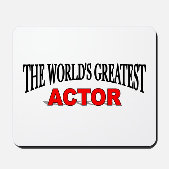 """""""The World's Greatest Actor"""" Mousepad"""