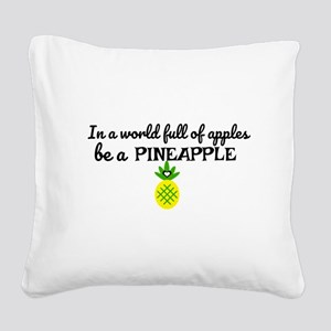 Be a pineapple Design Square Canvas Pillow