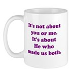 It's not about you or me Mug