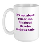 It's not about you or me Large Mug