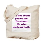 It's not about you or me Tote Bag