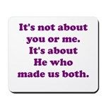 It's not about you or me Mousepad