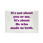 It's not about you or me Rectangle Magnet (100 pac