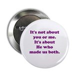 It's not about you or me Button