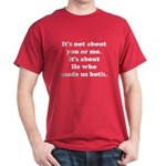 It's not about you or me Dark T-Shirt