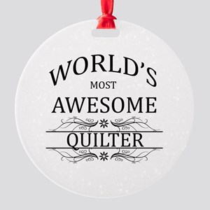 World's Most Awesome Quilter Round Ornament