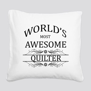World's Most Awesome Quilter Square Canvas Pillow