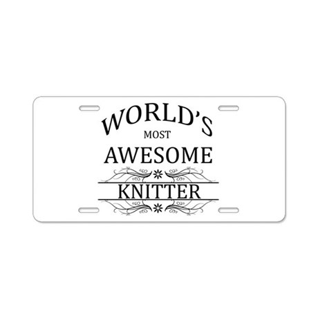 World's Most Awesome Knitter Aluminum License Plat