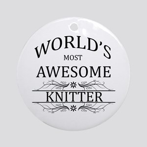 World's Most Awesome Knitter Ornament (Round)