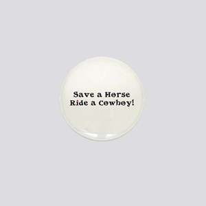 Save a Horse Ride a Cowboy Mini Button
