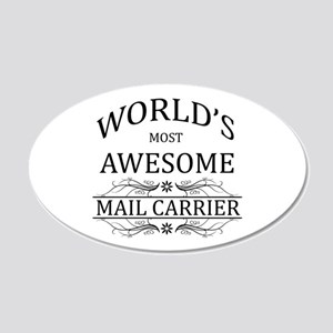 World's Most Awesome Mail Carrier 20x12 Oval Wall