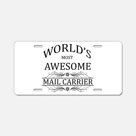 World's Most Awesome Mail Carrier Aluminum License