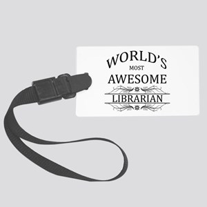 World's Most Awesome Librarian Large Luggage Tag