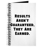 Results Arent Guaranteed, They Are Earned. Journal