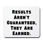 Results Arent Guaranteed, They Are Earned. Mousepa