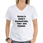Results Arent Guaranteed, They Are Earned. T-Shirt