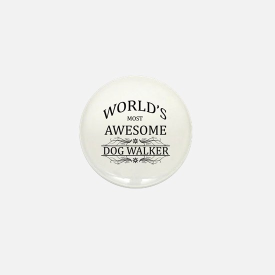 World's Most Awesome Dog Walker Mini Button
