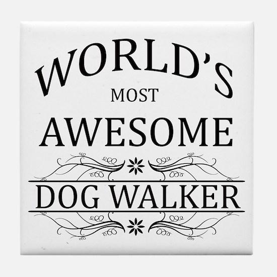 World's Most Awesome Dog Walker Tile Coaster