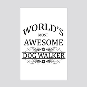 World's Most Awesome Dog Walker Mini Poster Print