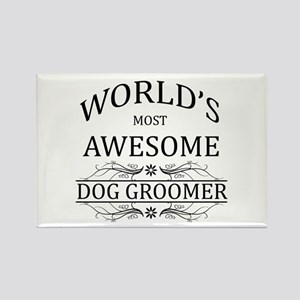 World's Most Awesome Dog Groomer Rectangle Magnet