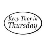 Keep Thor In Thursday Oval Car Magnet