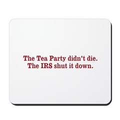 The Tea Party didn't die. Mousepad