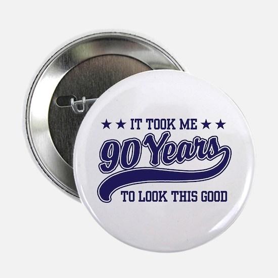 "Funny 90th Birthday 2.25"" Button"