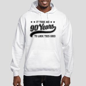 Funny 90th Birthday Hooded Sweatshirt