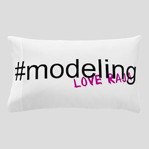 Hashtag #Modeling Pillow Case