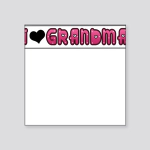 I LOVE GRANDMA Sticker