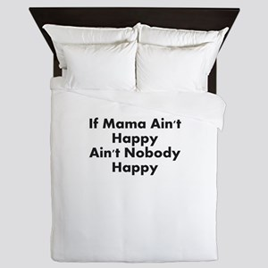 IF MAMA AINT HAPPY AINT NOBODY HAPPY Queen Duvet