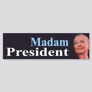 Madam President Bumper Sticker