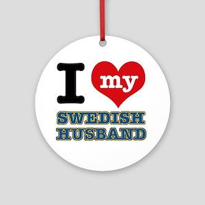 I love my Swedish Husband Ornament (Round)