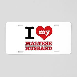 I love my Maltese Husband Aluminum License Plate