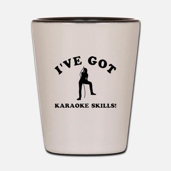 I've got Karaoke skills Shot Glass