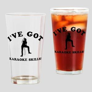 I've got Karaoke skills Drinking Glass