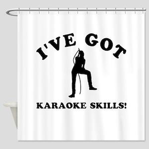 I've got Karaoke skills Shower Curtain