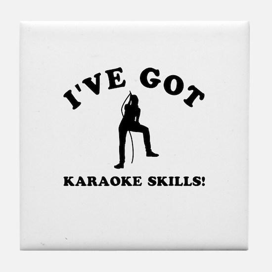 I've got Karaoke skills Tile Coaster